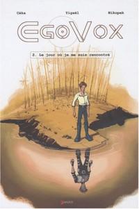 EgoVox, Tome 2 : Le jour où je me suis rencontré