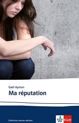Ma réputation: Französische Lektüre für das 5. Lernjahr