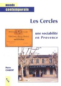 Les Cercles, une sociabilité en Provence