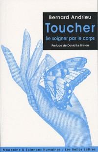 Toucher : Se soigner par le corps