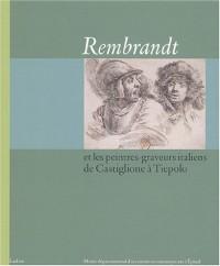 Rembrandt et les peintres-graveurs italiens, de Castiglione à Tiepolo