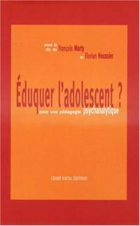 Eduquer l'adolescent ?