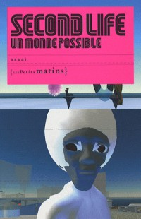 Second Life : Un monde possible