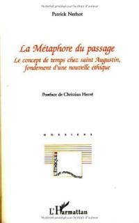 La Métaphore du passage : Le concept de temps chez saint Augustin, fondement d'une nouvelle éthique