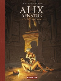 Alix senator, Tome 7 : La puissance et l'éternité : Avec un cahier historique