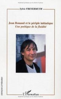 Jean Rouaud et le périple initiatique : une poétique de la fluidité