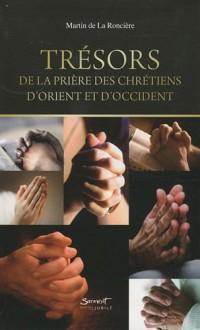 Trésors de la prière des chrétiens d'Orient et d'Occident