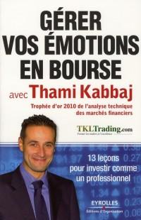 Gerer Vos Emotions en Bourse avec Thami Kabbaj - 13 Lecons pour Investir Comme un Professionnel