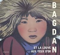 Bagdan et la louve aux yeux d'or : 6 à 9 ans