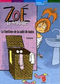 Zoé la trouille : Le fantôme de la salle de bains