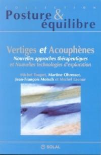 Vertiges et acouphènes : Nouvelles approches thérapeutiques et nouvelles technologies d'exploration
