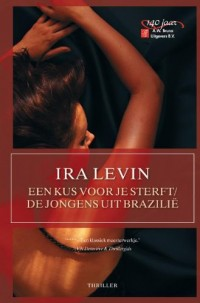 Een kus voor je sterft ; De jongens uit Brazilië