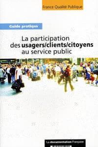 La participation des usagers/clients/citoyens au service public