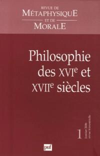Revue de Métaphysique et de Morale, N° 1/2006 : Philosophies des XVIe et XVIIe siècles