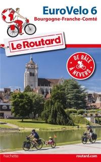 Guide du Routard Euro Vélo 6: (De Bâle à Nevers)