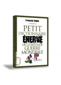 Petit dictionnaire énervé de la Seconde Guerre mondiale
