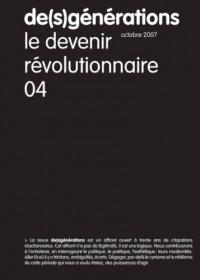 De(s)générations n°4 : le devenir révolutionnaire (Octobre 2007)