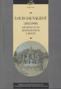 Louis Sauvageot (1842-1908) : Architecte et restaurateur à Rouen