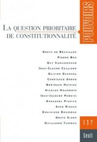 Pouvoirs, N° 137 : La question prioritaire de constitutionnalité