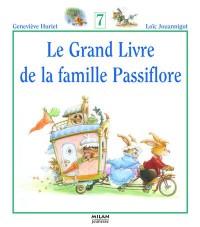 Le Grand Livre de la famille Passiflore, Tome 7 :
