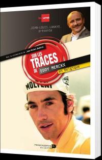 Sur les traces d'Eddy Merckx en Belgique