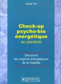 Check-up psycho-bioénergétique au pendule : Découvrir les origines énergétiques de la maladie