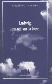 Ludwig, un roi sur la lune