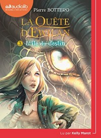 La Quête d'Ewilan 3 - L'Ile du destin: Livre audio 1CD MP3
