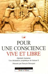 Pour une conscience vive et libre : Dignitatis humanae, Une déclaration prophétique du Concile Vatican II