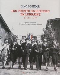 Les Trente Glorieuses en Lorraine : 1945-1975
