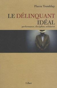 Le délinquant idéal Performance, discipline, solidarité