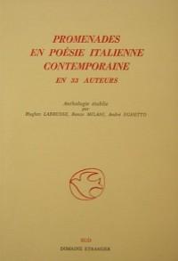 Promenades en poésie italienne contemporaine, en 33 auteurs