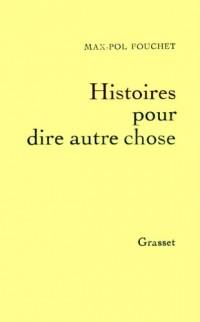 Histoires pour dire autre chose