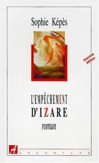 L'Empêchement d'Izare : Fantaisie romanesque