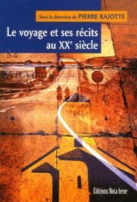 Le voyage et ses récits au XXe siècle
