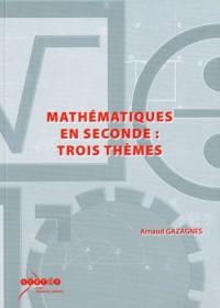 Mathématiques en seconde : trois thèmes (1Cédérom)