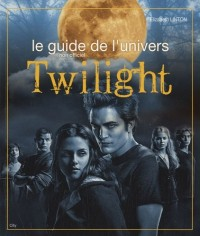 Le guide de l'univers Twilight