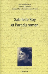 Gabrielle Roy et l'Art du Roman