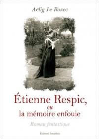 Etienne Respic Ou la Mémoire