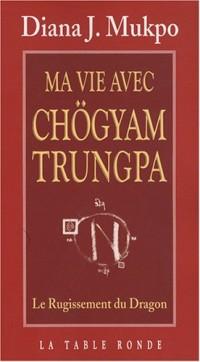 Ma vie avec Chögyam Trungpa