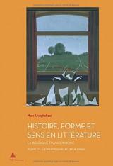 Histoire, Forme Et Sens En Littérature: La Belgique Francophone: L'ébranlement 1914-1944