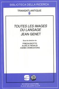 Toutes les Images du Langage  Jean Genet