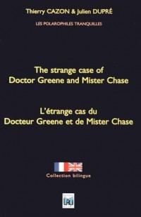 L'étrange cas du Docteur Greene et de Mister Chase