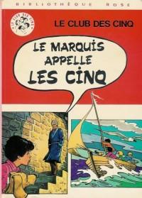 Le marquis appelle les cinq : Série : Le club des cinq : Collection : Bibliothèque rose cartonnée & illustrée