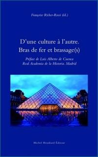 D'une Culture a l'Autre. Bras de Fer et Brassage(S)