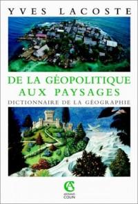 De la géopolitique aux paysages : Dictionnaire de la géographie