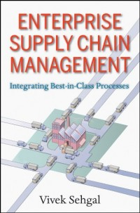 Enterprise Supply Chain Management: Integrating Best in Class Processes, Epub Edition