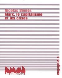 Marx, le capitalisme, et les crises