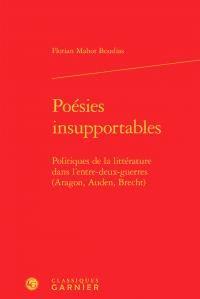 Poesies Insupportables - Politiques de la Litterature Dans l'Entre-Deux-Guerres