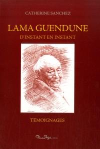 Lama Guendune : D'instant en instant